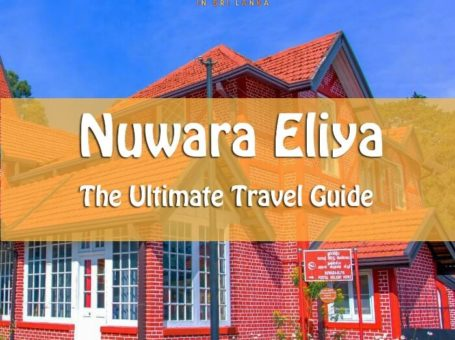 the ultimate travel and tourist guide to nuwara eliya