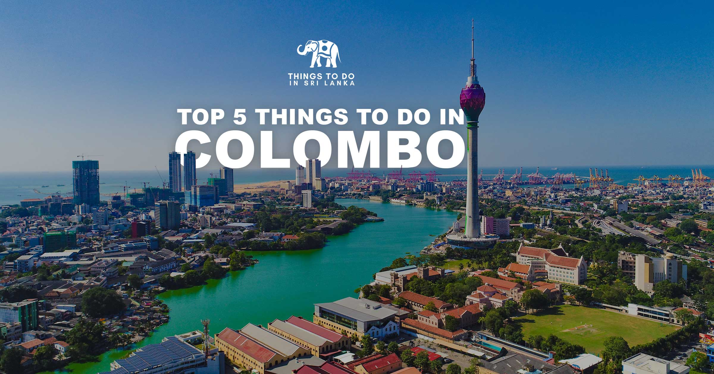Top 5 things to do in Colombo