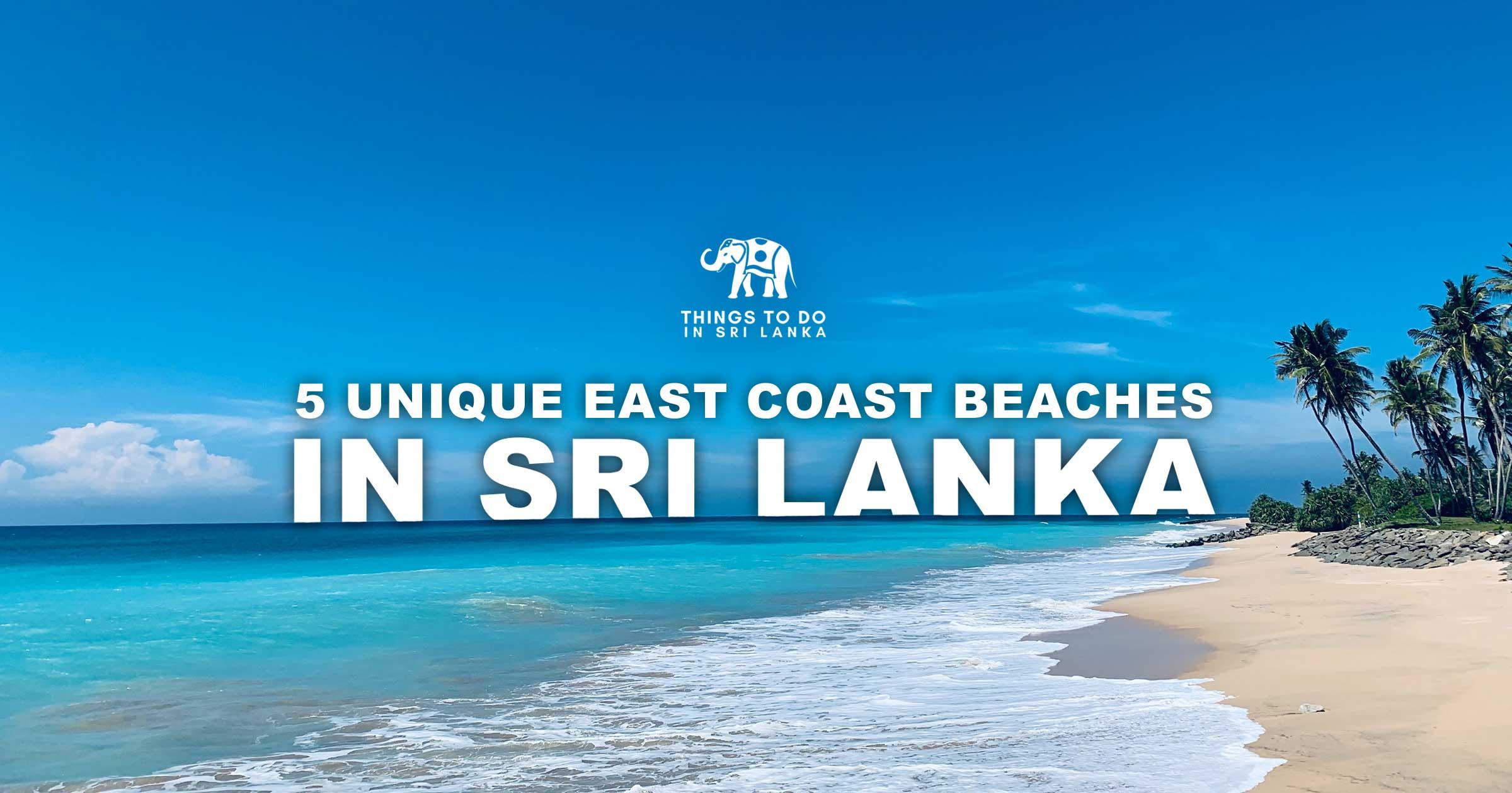 5 Unique East Coast Beaches in Sri Lanka