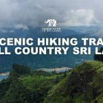 5 scenic hiking trails in hill country Sri Lanka