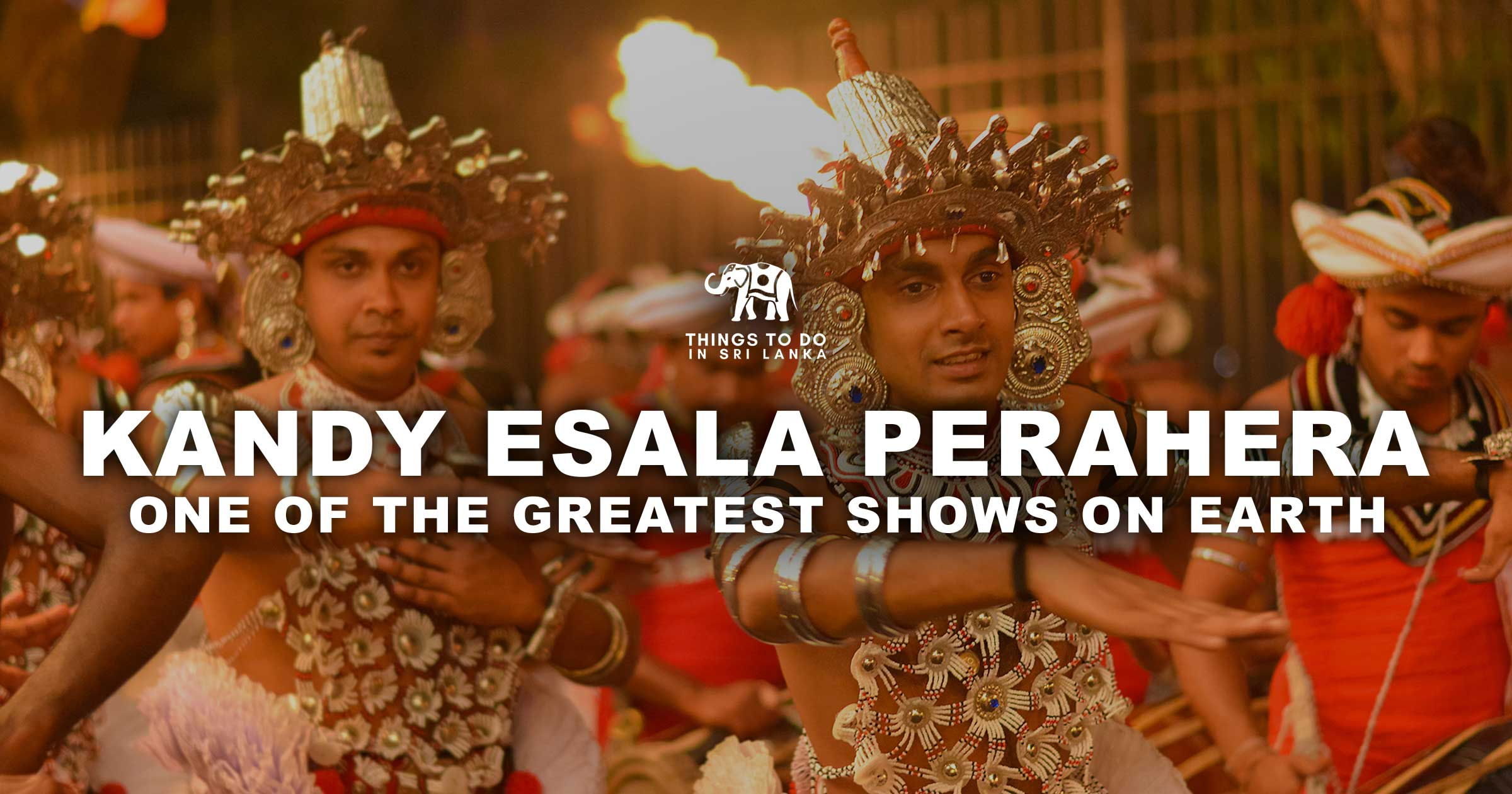 Kandy Esala Perahera is one of the greatest shows on earth