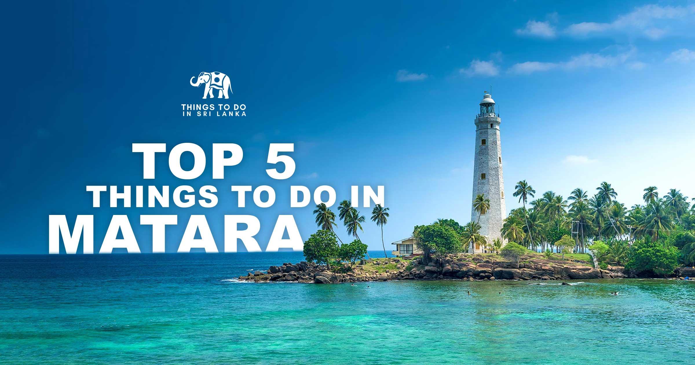 Top 5 things to do in Matara