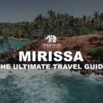 Mirissa - The Ultimate Travel Guide