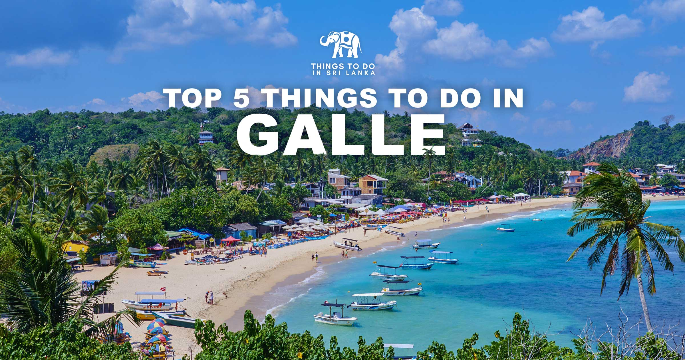 Top 5 things to do in Galle