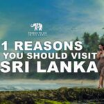 11 Reasons Why You Should Visit Sri Lanka