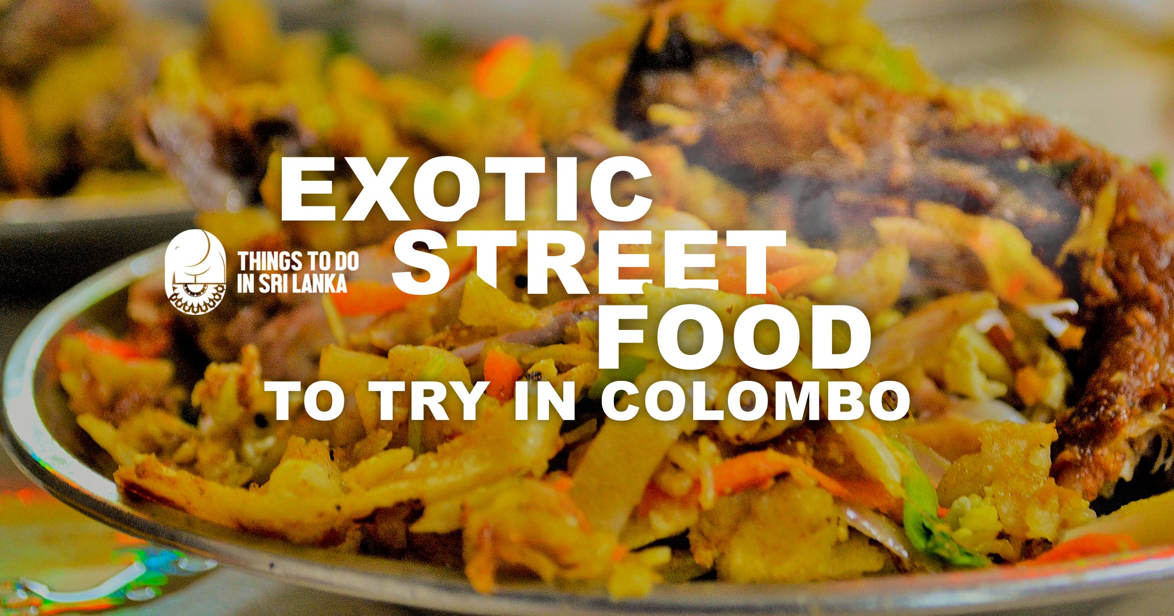 Exotic Street Foods to Try in Colombo